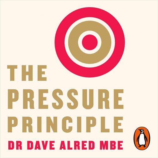 Boek cover The Pressure Principle van Dr Dave Alred Mbe (Onbekend)
