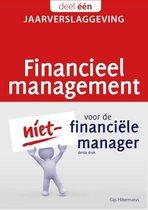 Financieel management voor de niet-financiële manager 1 - Financieel management voor de niet-financiële manager 1 Jaarverslaggeving