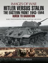 Hitler Versus Stalin: The Eastern Front, 1943–1944