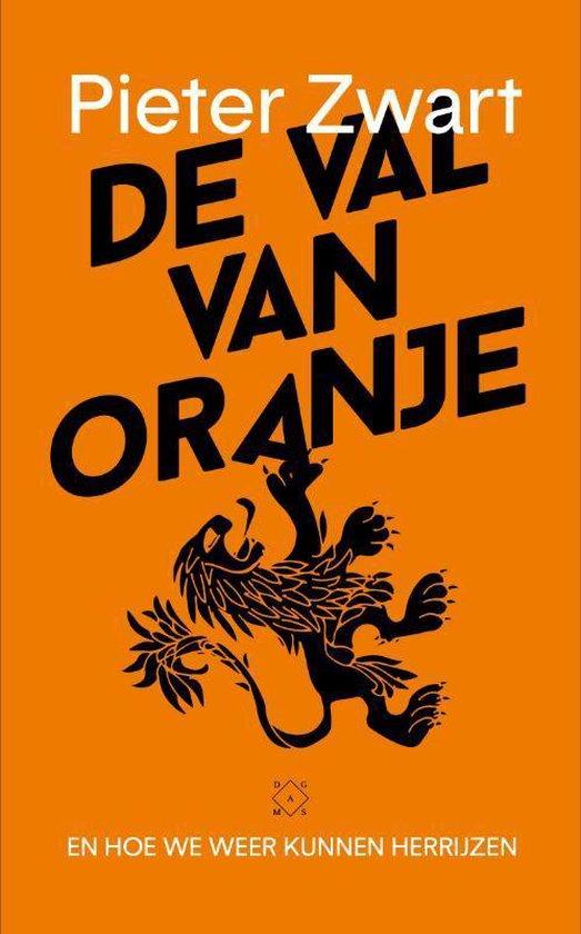Boek cover Pieter Zwart | De val van Oranje van Pieter Zwart (Paperback)