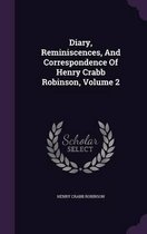 Diary, Reminiscences, and Correspondence of Henry Crabb Robinson, Volume 2
