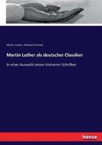 Martin Luther als deutscher Classiker