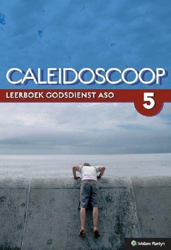 Caleidoscoop 5 aso leerboek - D. Pollefeyt Prof. |