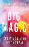 Big Magic: Creative Living Beyond Fear