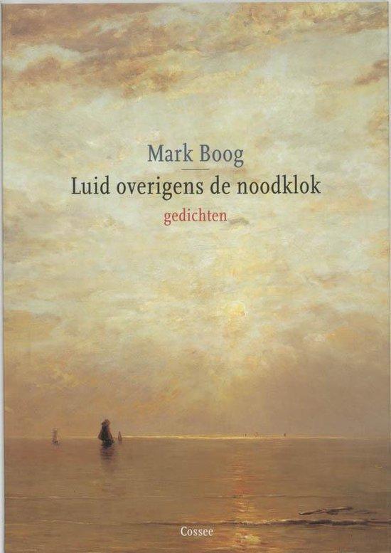 Luid overigens de noodklok - Mark Boog | Readingchampions.org.uk