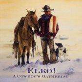 Elko ! A Cowboy S Gathering
