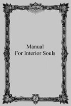Manual for Interior Souls