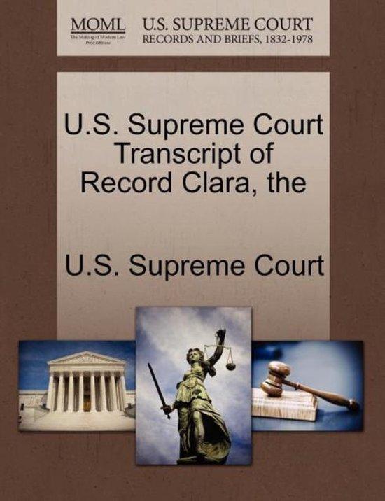 The U.S. Supreme Court Transcript of Record Clara