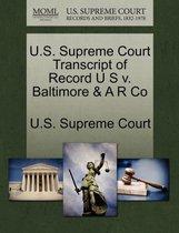 U.S. Supreme Court Transcript of Record U S V. Baltimore & A R Co