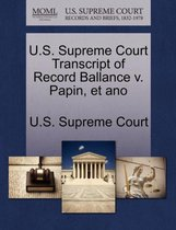 U.S. Supreme Court Transcript of Record Ballance V. Papin, Et Ano