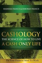 Cashology the Science of How to Live a Cash Only Life