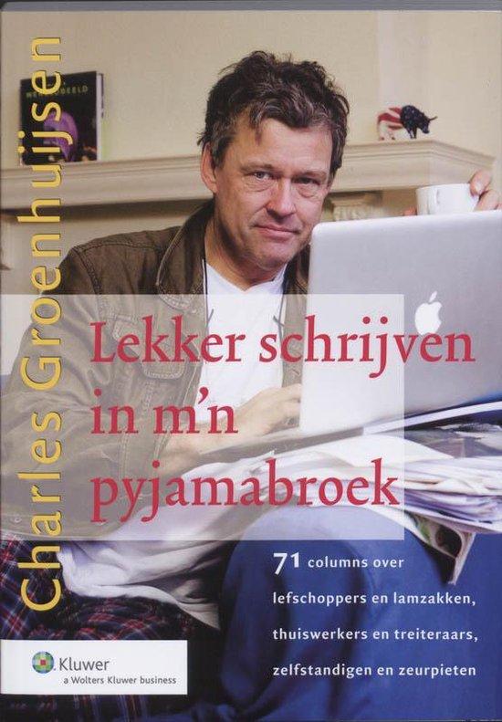 Lekker Schrijven In M'N Pyjamabroek - C. Groenhuijsen  