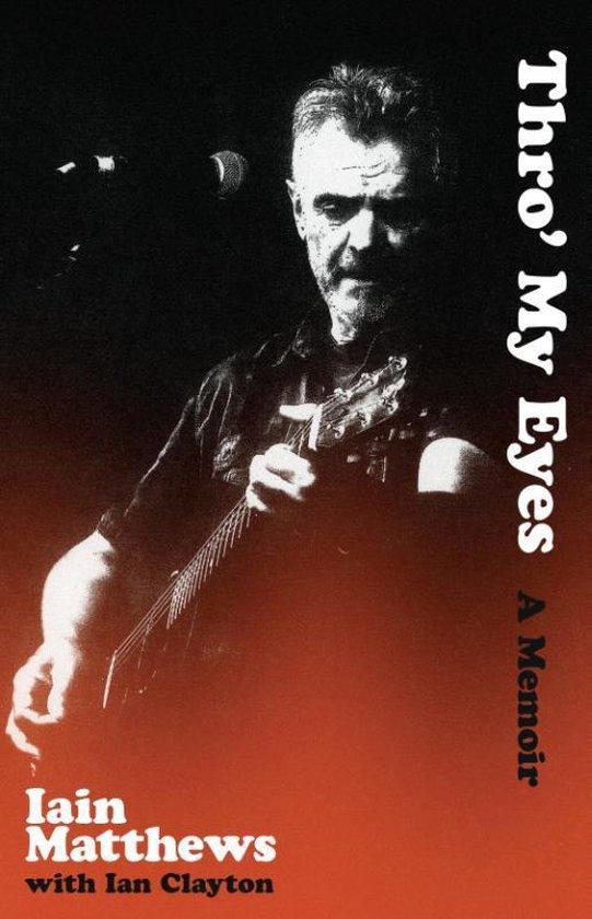 Boek cover Thro My Eyes van Iain Matthews (Onbekend)