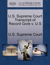 U.S. Supreme Court Transcript of Record Gore V. U S