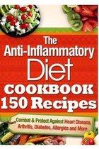 The Anti-Inflammatory Diet Cookbook 150 Recipes