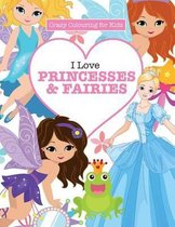 I Love Princesses & Fairies ( Crazy Colouring For Kids)