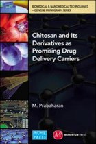 Chitosan and Its Derivatives as Drug Delivery Carriers
