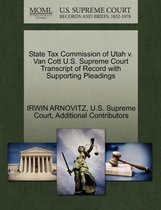 State Tax Commission of Utah V. Van Cott U.S. Supreme Court Transcript of Record with Supporting Pleadings