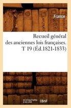 Recueil general des anciennes lois francaises. T 19 (Ed.1821-1833)
