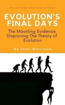 Evolution's Final Days