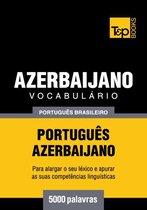 Vocabulário Português Brasileiro-Azerbaijano - 5000 palavras