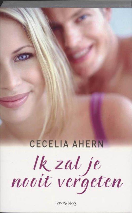 Ik Zal Je Nooit Vergeten - Cecelia Ahern  