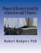 Pioneers of Recovery: Second Set of Interviews with 9 Pioneers: How People with Parkinson's Disease Reversed Their Symptoms