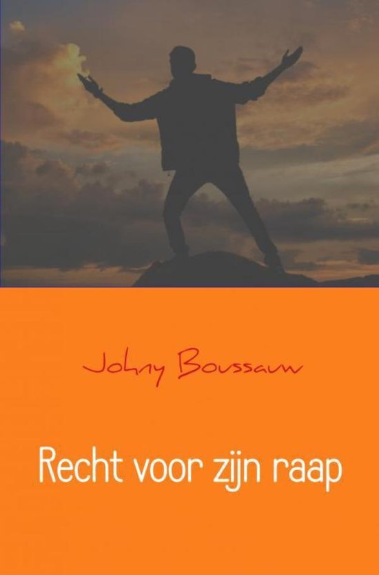 Recht voor zijn raap - Johny Boussauw |