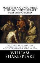 Macbeth a Gunpowder Plot Witchcraft Play Annotated