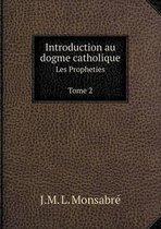 Introduction Au Dogme Catholique Les Propheties Tome 2
