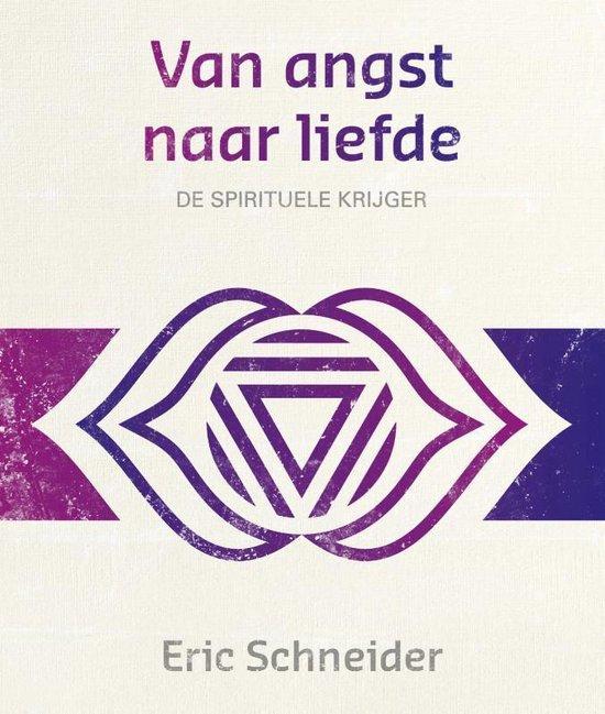 Lezingen ter bewustwording 11 - Van angst naar liefde - Eric Schneider pdf epub