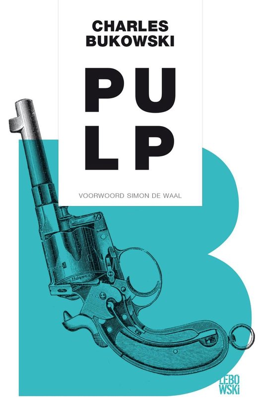 Pulp - Charles Bukowski |