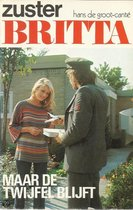 Zuster Britta-serie deel 7; Maar de twijfel blijft
