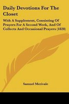 Daily Devotions for the Closet: with a Supplement, Consisting of Prayers for a Second Week, and of Collects and Occasional Prayers (1828)