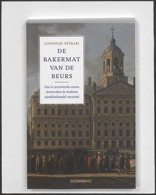 De Bakermat Van De Beurs - Lodewijk Petram  