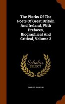The Works of the Poets of Great Britain and Ireland, with Prefaces, Biographical and Critical, Volume 3