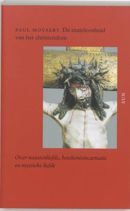 Cover van het boek 'De mateloosheid van het christendom / druk 1' van P. Moyaert