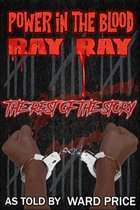 Power In The Blood ~ Ray Ray