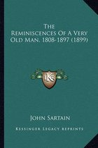 The Reminiscences of a Very Old Man, 1808-1897 (1899) the Reminiscences of a Very Old Man, 1808-1897 (1899)