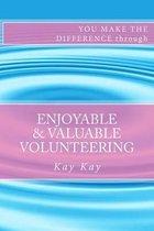 Enjoyable & Valuable Volunteering