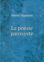 La Poesie Paroxyste
