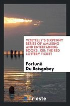 Vizetelly's Sixpenny Series of Amusing and Entertaining Books. XIII