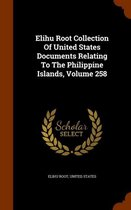 Elihu Root Collection of United States Documents Relating to the Philippine Islands, Volume 258