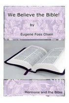 Boek cover We Believe the Bible! van Eugene Foss Olsen