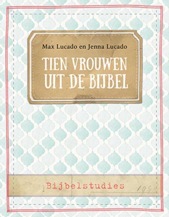 Tien vrouwen uit de Bijbel - Max Lucado | Fthsonline.com