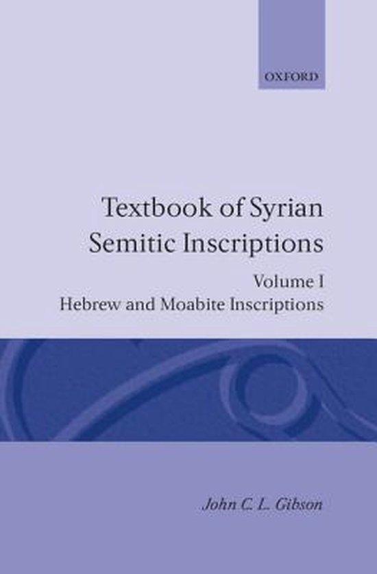 Boek cover Textbook of Syrian Semitic Inscriptions van J. C. L. Gibson (Hardcover)