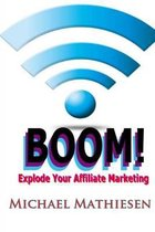 Explode Your Affiliate Marketing