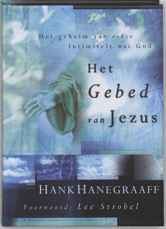 Het Gebed Van Jezus - Hank Hanegraaff |