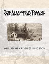 The Settlers a Tale of Virginia