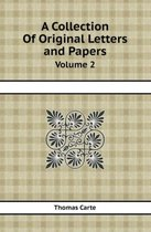 A Collection of Original Letters and Papers Volume 2